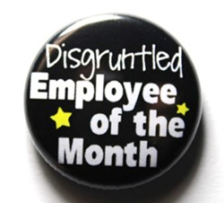Being disgruntled is a full time job
