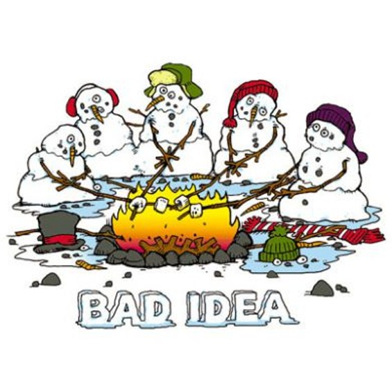 But there are many bad ideas to go 'round...