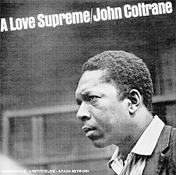 Celebrating  A Love Supreme for Coltrane.