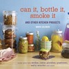 Cookbook Review: Can It, Bottle It, Smoke It