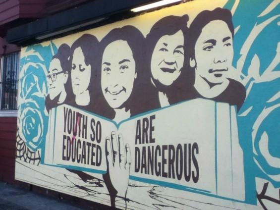 """Current Mural """"Youth So Educated are Dangerous."""" - JUAN DE ANDA/SF WEEKLY"""