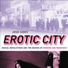 <i>Erotic City</i>: How S.F. went from prudish to porn capital