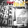 Fire! Fire! Fire! Fire! Fire! Fire! Fire! Fire! Fire! (Yawn.)