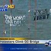 Free Tibet Protesters Scale Golden Gate Bridge