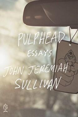 pulphead_john_jeremiah_sullivan_cover.jpg