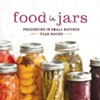 "Just in Case Grandma Didn't Teach You How to Can, With New Book ""Food in Jars"" Now You Can"