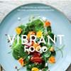 Kimberley Hasselbrink's New Cookbook <em>Vibrant Food</em> Explores the Colors of the Seasons