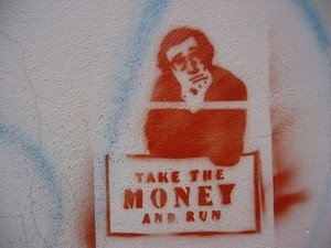 Or don't take the money and run