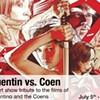 Quentin Vs. Coen: Art Show Showdown