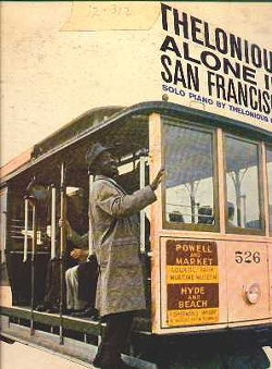 Sadly, it's too late to wheedle a cable car sponsorship out of Thelonious Monk