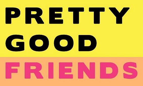 prettygoodfriends_poster.jpg