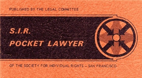 "SIR produced credit card sized ""pocket lawyers"" which instructed men and women on what to do if they were harassed or arrested by the police, which was often. SIR was regularly infiltrated by the police. Berner said they were mostly after their fundraising money, which they would, without fail, spirit away. There was no mode of recourse available to them."