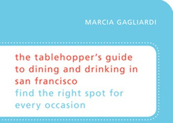 Tablehopper Restaurant Guide: Solid Advice, Delivered in Gal-Pal Prose