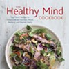 The Healthy Mind: Brain-Boosting Foods Star in New Cookbook by Rebecca Katz