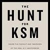 <em>The Hunt for KSM</em>: Tale of Terrorist's Capture Exposes U.S. Intelligence Failure