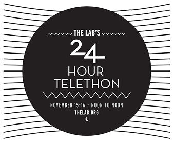 The Lab's 24-hour telethon takes place Saturday 12 p.m. to Sunday 12 p.m at The Lab, located at 16th and Capp. - THE LAB