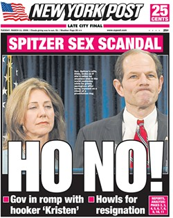 The New York Post ran this headline after Spitzer confessed to visiting prostitutes.
