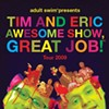 Tim and Eric to Perform at 2009 Sketchfest
