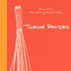 Twelve Recipes: Cooking Lessons From Chez Panisse