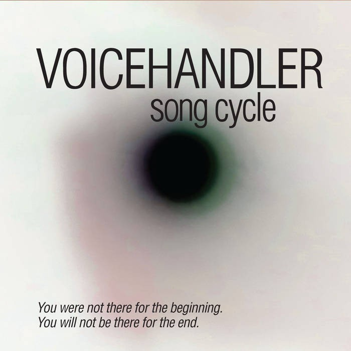 Voicehandler Releases Song Cycle: You were not there for the ...