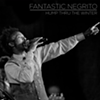 "Premiere: The Struggle is Real in Fantastic Negrito's New Track, ""Hump Thru The Winter"""