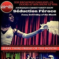 Séduction Féroce: Oakland's Finest Cabaret & Dance Party!