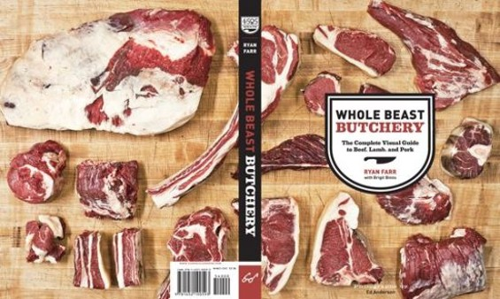Whole Beast Butchery: The Complete Visual Guide to Beef, Lamb, and Pork by Ryan Farr and Brigit Binns, $40 (Chronicle Books)