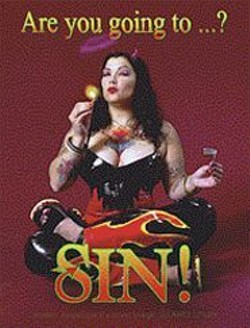 "Why spend Valentine's Day alone when you can enjoy - the company of lust-ridden malefactors at the V-Day - installment of ""Sin"" nightclub."