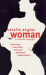 Woman; An Intimate geography by Natalie Angier