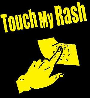 touch_my_rash.jpg