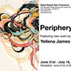 Yellena James' 'Periphery' to Show at Giant Robot