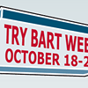 Not Tried BART Yet? Now's The Time To Do It.