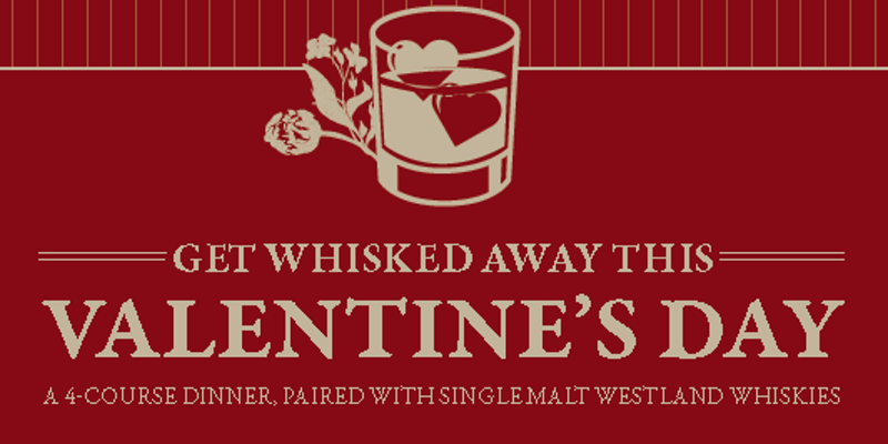 Get Whisked Away This Valentineu0027s Day: 4 Course Whiskey Paired Dinner