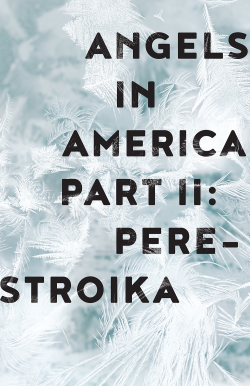 angels in america part two perestroika