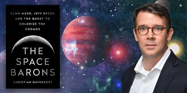 Christian Davenport With Alan Boyle The Space Barons Elon Musk