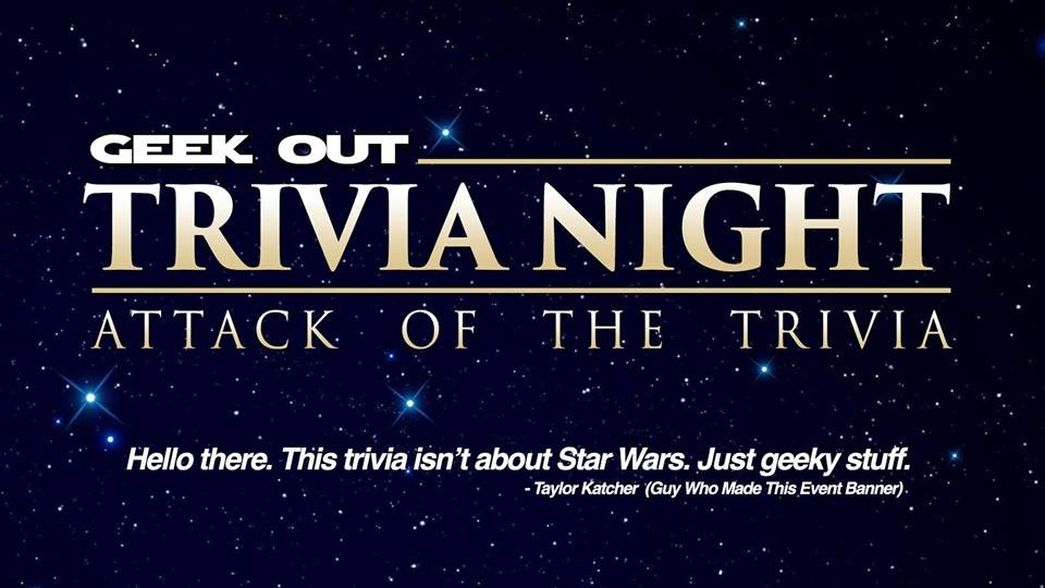 eae566f6d5 Geek Out Trivia Night  Pre the Fourth Be With You at The Raygun ...