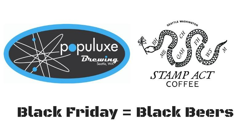 Black Friday Black Beers At Populuxe Brewing In Seattle Wa On Fri