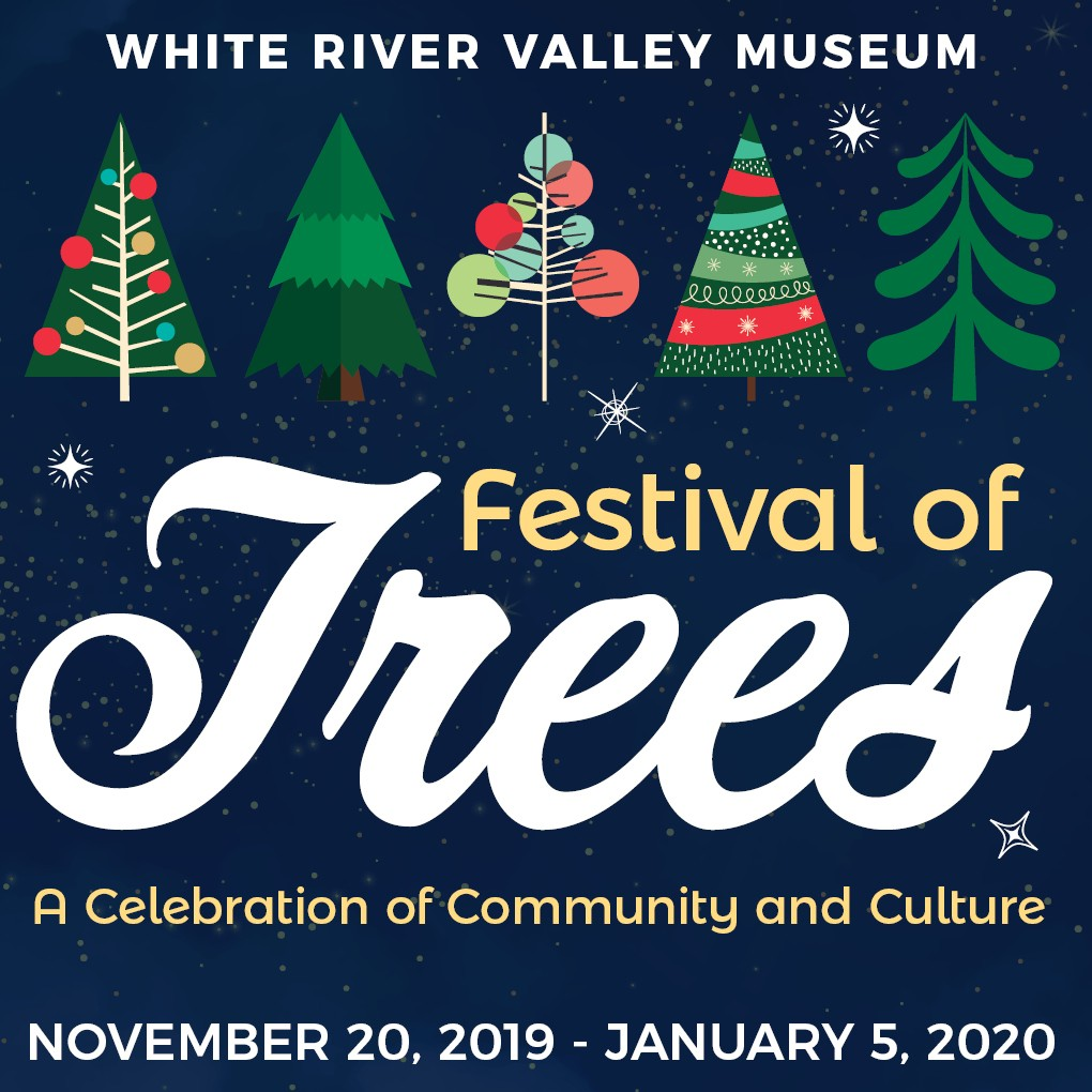 Festival Of Trees 2020.Festival Of Trees At White River Valley Museum In Auburn Wa