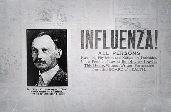 Dr. Roy Flannagan was the Chief Health Officer of Richmond during the 1918 flu.  Among his responsibilities was advising when the city should lift closure orders. - CHRIS SALVADOR FOR FIELD STUDIO