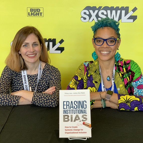 "Ashley Diaz Mejias and Tiffany Jana hosted a popular workshop based on their book ""Erasing Institutional Bias"" at South by Southwest in Austin, Texas this week."