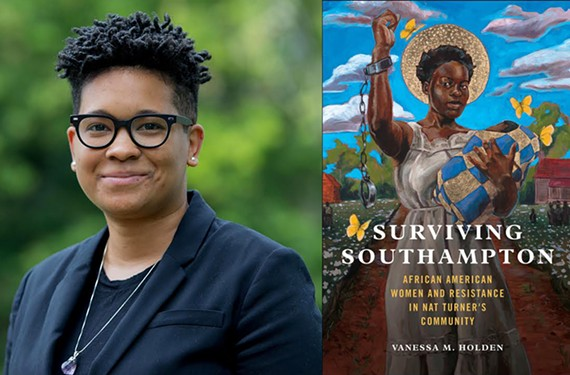 """Vanessa Holden's online talk on """"Surviving Southampton: African American Women and Resistance in Nat Turner's Community,"""" takes place Thursday, June 10 at 6 p.m. sponsored by the Library of Virginia."""