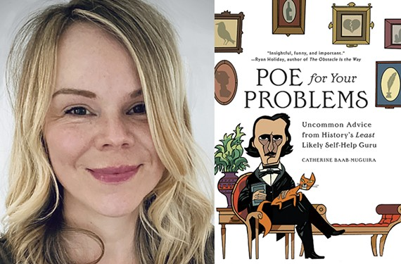 """""""Poe for Your Problems: Uncommon Advice from History's Least Likely Self-Help Guru"""" author Catherine Baab-Muguira."""