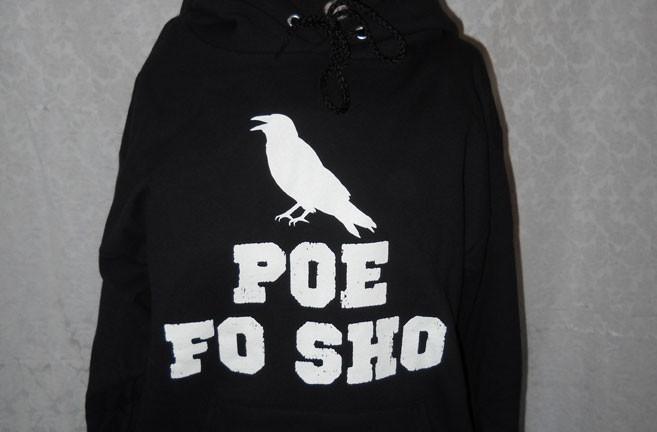 """""""Poe fo sho"""" sweatshirt ($48.95) from the Edgar Allan Poe Musem."""