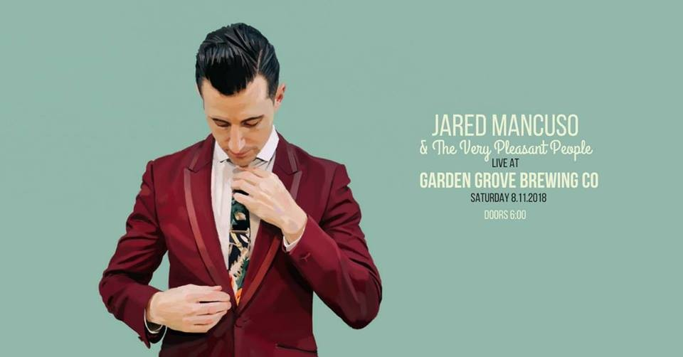 Jared Mancuso and the Very Pleasant People | Garden Grove Brewing Co ...
