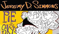 "LOCAL REVIEW: Jeremy Simmons' ""Pie in the Sky"""