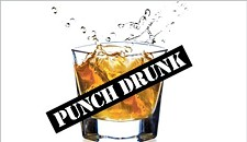 Punch Drunk: Always Strike While the Sun Is Shining