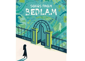 "Firehouse Theatre explores the terror of losing one's mind in ""Songs from Bedlam"""