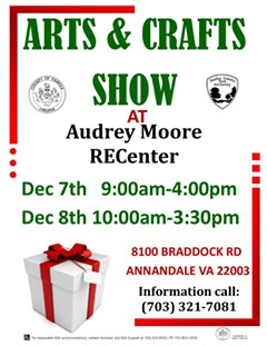 Experience one of Northern Virginia's longest running arts and crafts show with plenty of great gifts to choose from. Top-quality handmade arts and crafts will be offered by nearly 100 of the area's finest artisans. Admission is $2 per person; children ages 12 and under are free. Door prizes will be awarded. Audrey Moore RECenter is located at 8100 Braddock Rd, Annandale. For more info or reasonable ADA accommodations, call 703-321-7081. - Uploaded by AMRC8100