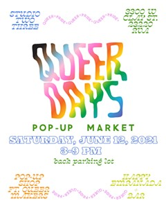Queer Days Pop-Up Market - Uploaded by Ashley Molesso