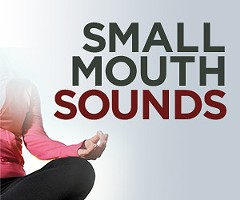 Small Mouth Sounds - Uploaded by krivanecs